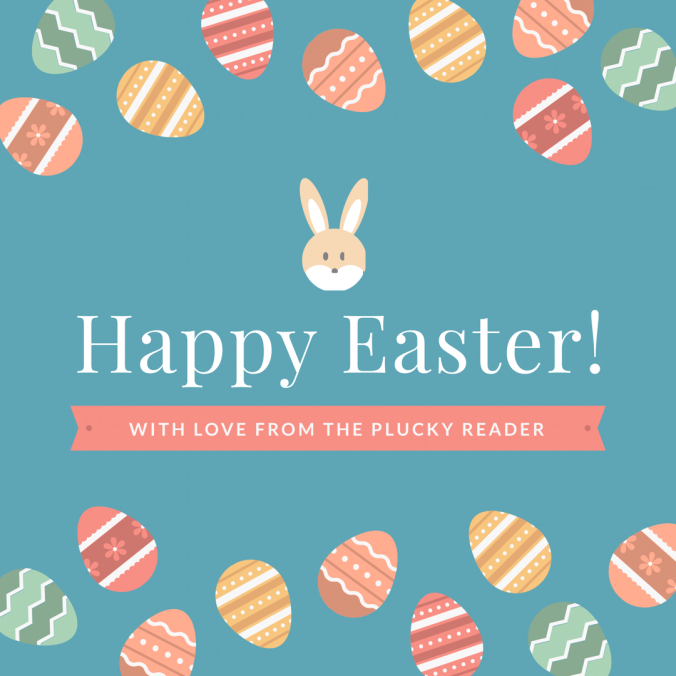 Happy Easter from The Plucky Reader